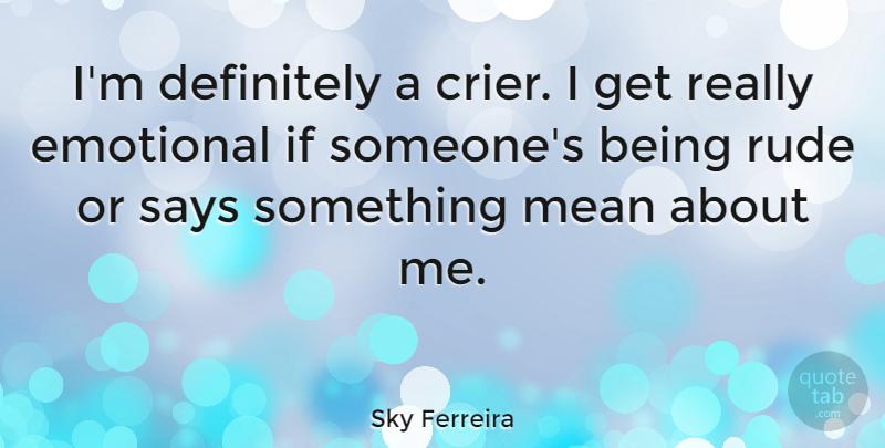 Sky Ferreira Im Definitely A Crier I Get Really Emotional If
