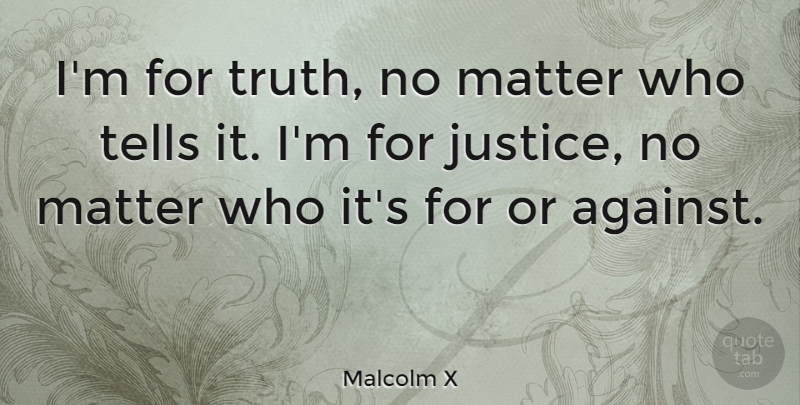 Malcolm X Im For Truth No Matter Who Tells It Im For Justice