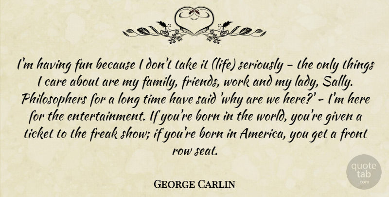 George Carlin Im Having Fun Because I Dont Take It Life