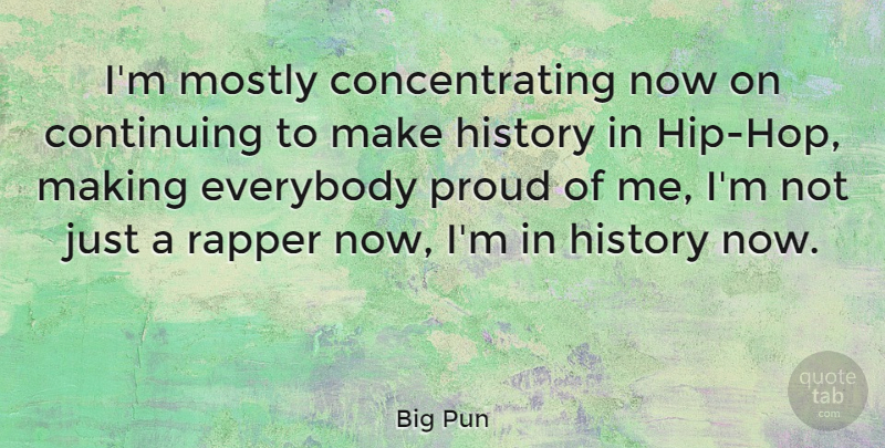 Big Pun Quote About Rapper, Hip Hop, Proud: Im Mostly Concentrating Now On...