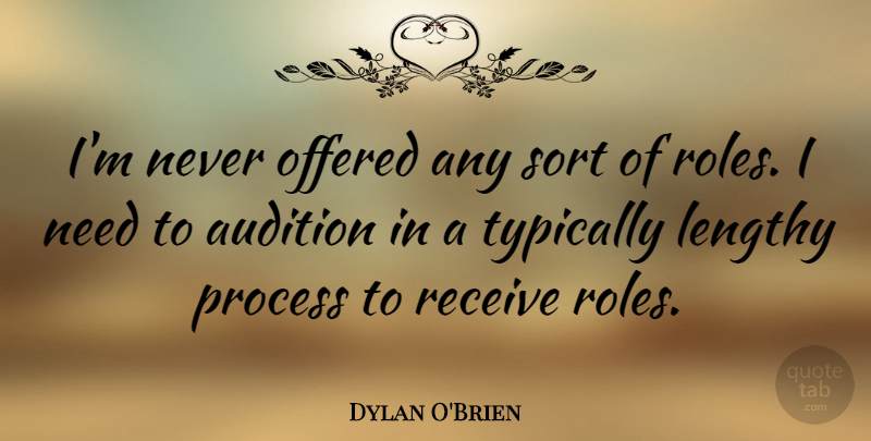 Dylan O\'Brien: I\'m never offered any sort of roles. I need ...