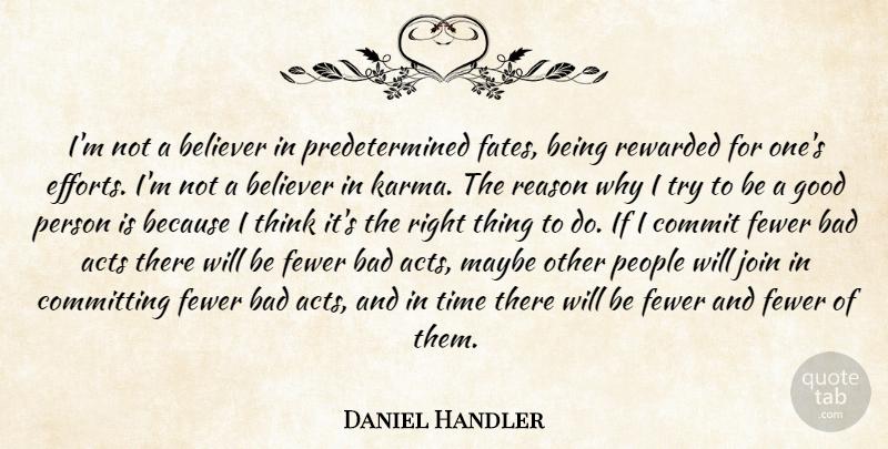 Daniel Handler Im Not A Believer In Predetermined Fates Being
