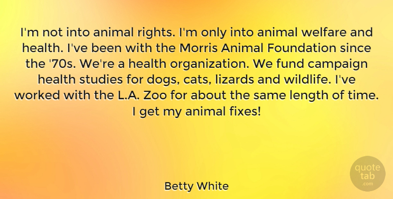 Betty White Im Not Into Animal Rights Im Only Into Animal