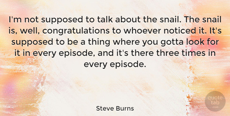 Steve Burns Quote About Congratulations, Three, Looks: Im Not Supposed To Talk...