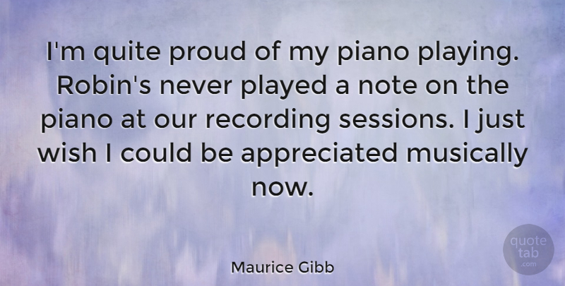 Maurice Gibb Quote About Australian Musician, Musically, Note, Piano, Played: Im Quite Proud Of My...
