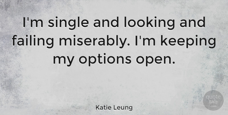 Katie Leung I M Single And Looking And Failing Miserably I M Keeping My Quotetab