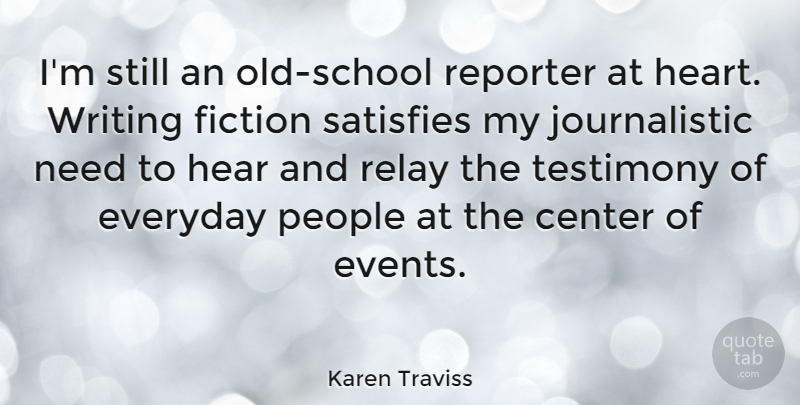 Karen Traviss Quote About Center, Fiction, People, Relay, Reporter: Im Still An Old School...
