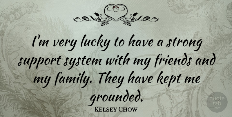 Kelsey Chow: I\'m very lucky to have a strong support system ...
