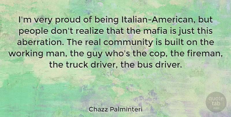 Chazz Palminteri Quote About Real, Italian, Men: Im Very Proud Of Being...