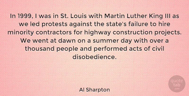 Al Sharpton Quote About Acts, Against, Civil, Dawn, Failure: In 1999 I Was In...
