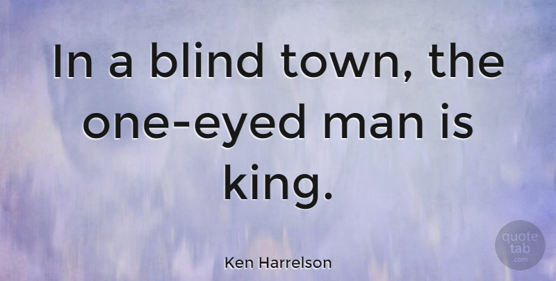 Ken Harrelson: In a blind town, the one-eyed man is king