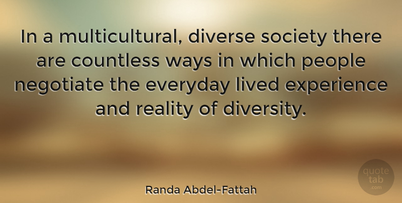 Randa Abdel-Fattah Quote About Reality, Multicultural Society, Diverse Society: In A Multicultural Diverse Society...