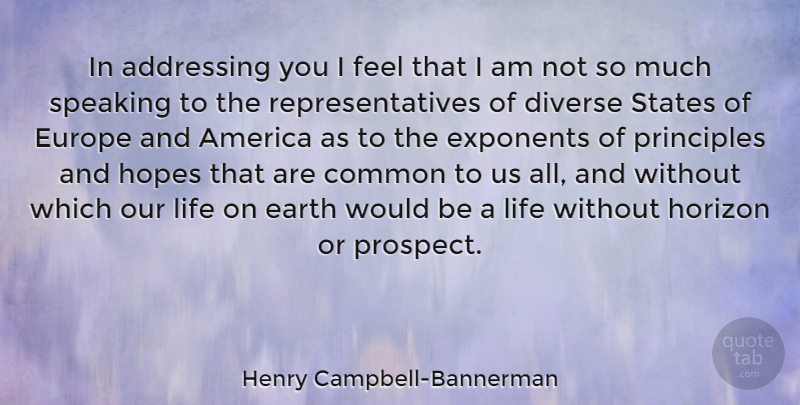 Henry Campbell-Bannerman Quote About Europe, America, Perspective: In Addressing You I Feel...
