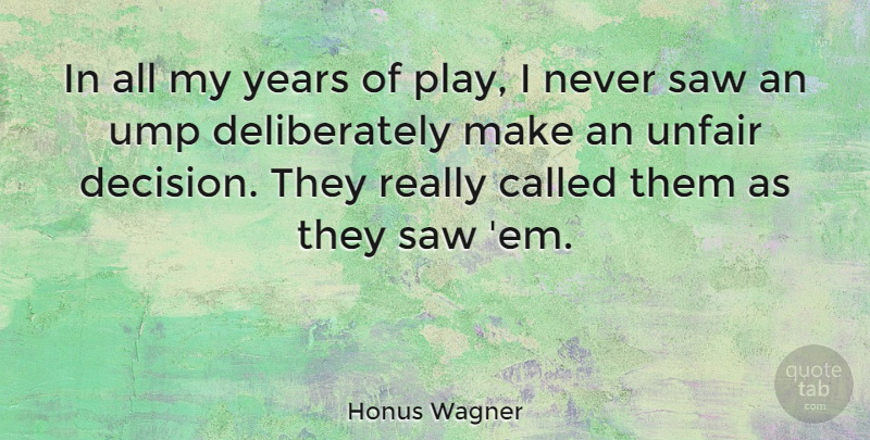 Honus Wagner Quote About Baseball, Years, Play: In All My Years Of...