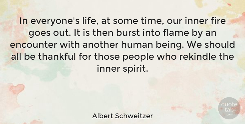 Albert Schweitzer Quote About Inspirational, Motivational, Friendship: In Everyones Life At Some...
