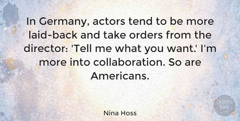 Nina Hoss Quote About Tend: In Germany Actors Tend To...
