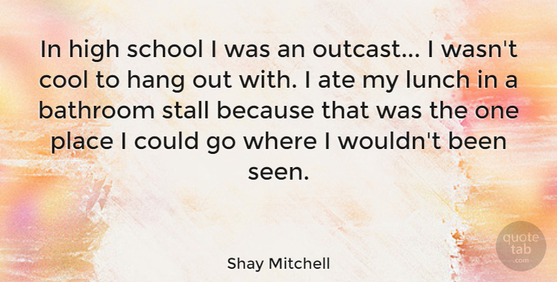 Shay Mitchell In High School I Was An Outcast I Wasnt Cool To