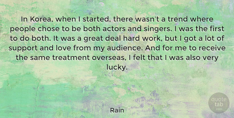 Rain Quote About Both, Chose, Deal, Felt, Great: In Korea When I Started...