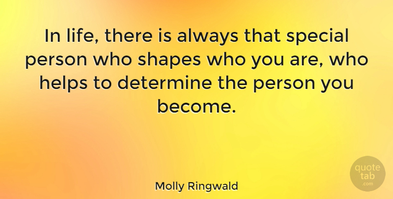Molly Ringwald In Life There Is Always That Special Person Who