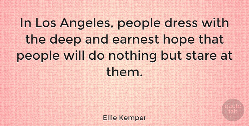 Ellie Kemper Quote About People, Dresses, Los Angeles: In Los Angeles People Dress...