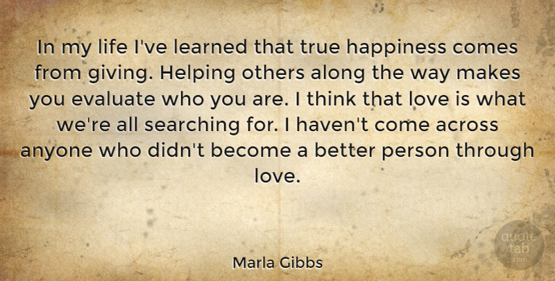Marla Gibbs Quote About Helping Others, Love Is, Thinking: In My Life Ive Learned...