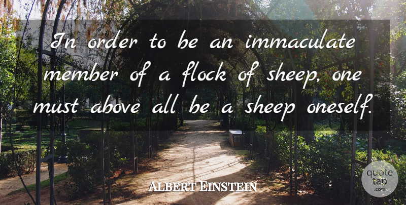 Albert Einstein Quote About Love, Inspirational, Life: In Order To Be An...