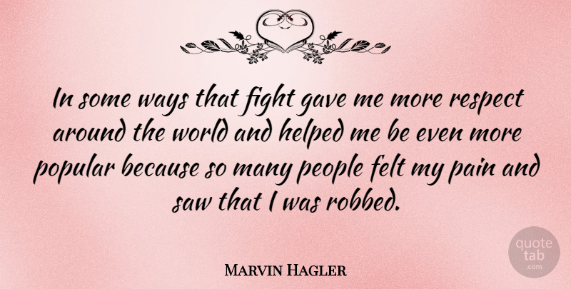 Marvin Hagler Quote About Pain, Halloween, Fighting: In Some Ways That Fight...