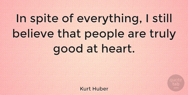 Kurt Huber In Spite Of Everything I Still Believe That People Are
