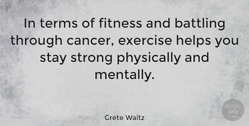 Quotes About Staying Strong Through Cancer Classy Grete Waitz In Terms Of Fitness And Battling Through Cancer