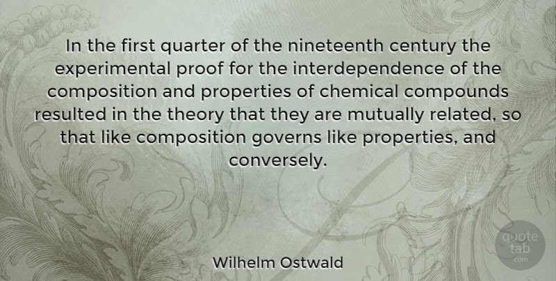 Wilhelm Ostwald Quote About Firsts, Chemicals, Century: In The First Quarter Of...