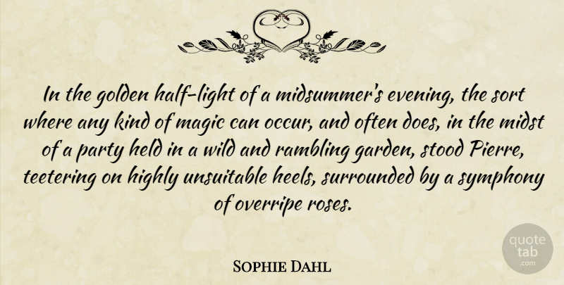 Golden S Quotes   Sophie Dahl In The Golden Half Light Of A Midsummer S Evening The