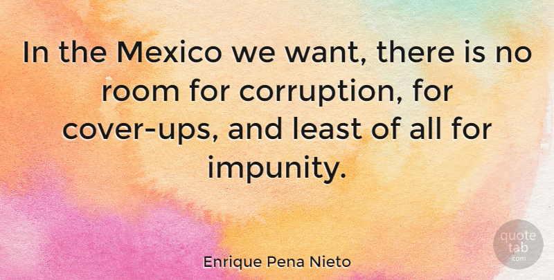 Enrique Pena Nieto Quote About Mexico, Want, Rooms: In The Mexico We Want...