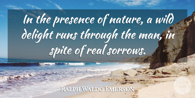 Ralph Waldo Emerson Quote About Running, Nature, Real: In The Presence Of Nature...