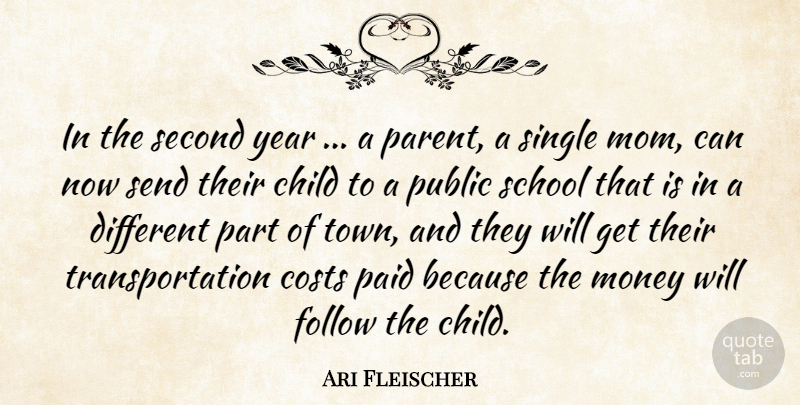 Ari Fleischer Quote About Child, Costs, Follow, Money, Paid: In The Second Year A...