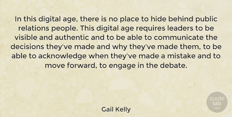 Gail Kelly Quote About Age, Authentic, Behind, Digital, Engage: In This Digital Age There...