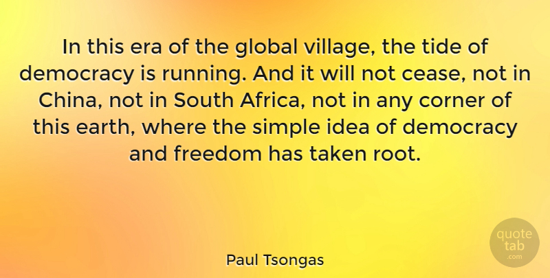 Paul Tsongas Quote About Running, Taken, Simple: In This Era Of The...