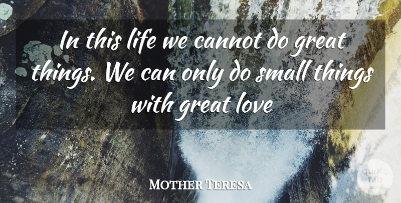 Mother Teresa Quote About Cannot, Cute Love, Great, Life, Love: In This Life We Cannot...