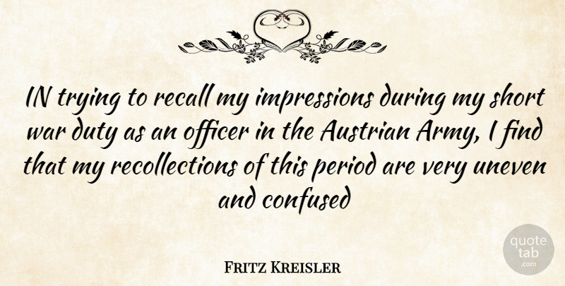 Fritz Kreisler: IN trying to recall my impressions during my
