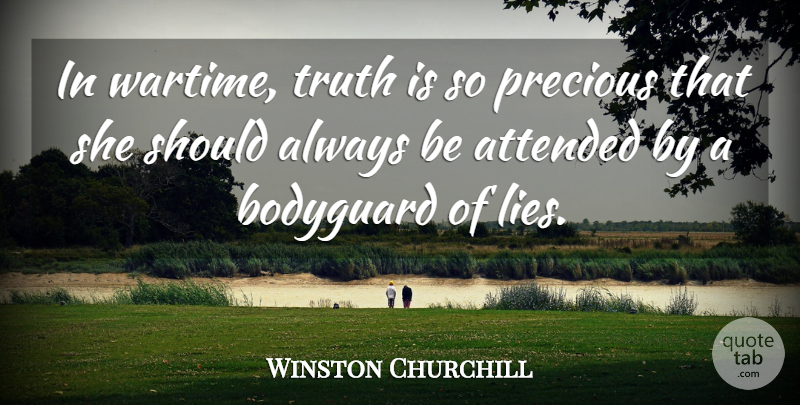 Winston Churchill Quote About Time, Peace, Truth: In Wartime Truth Is So...