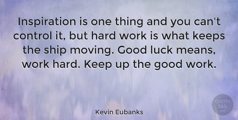 Kevin Eubanks Inspiration Is One Thing And You Cant Control It