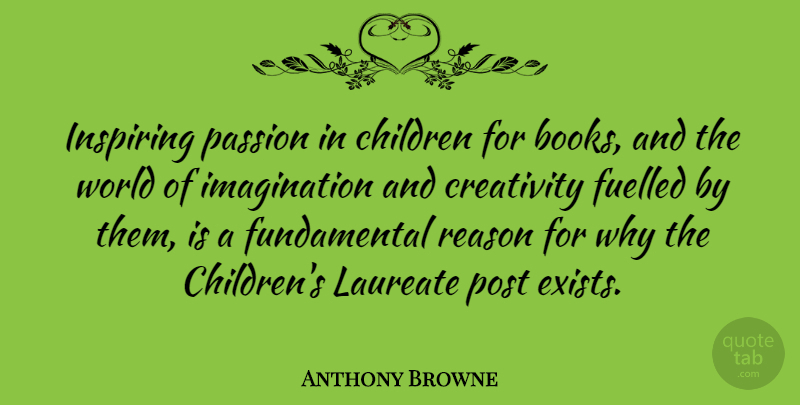 Anthony Browne Quote About Children, Imagination, Inspiring, Laureate, Post: Inspiring Passion In Children For...