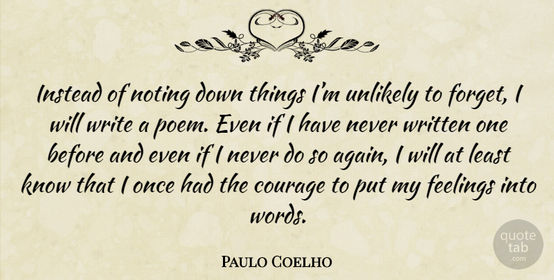 Paulo Coelho Quote About Writing, Feelings, Forget: Instead Of Noting Down Things...