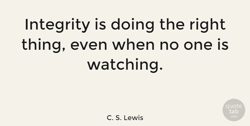 C S Lewis Integrity Is Doing The Right Thing Even When No One Is