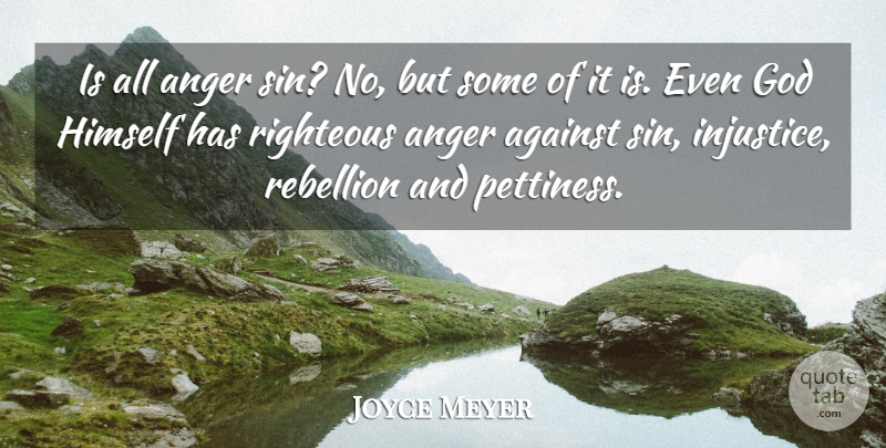 Joyce Meyer Quote About Motivational, Injustice, Sin: Is All Anger Sin No...