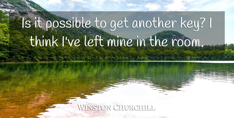 Winston Churchill Quote About Thinking, Keys, Rooms: Is It Possible To Get...