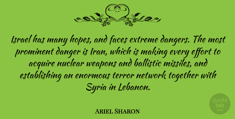 Ariel Sharon Quote About Israel, Iran, Effort: Israel Has Many Hopes And...