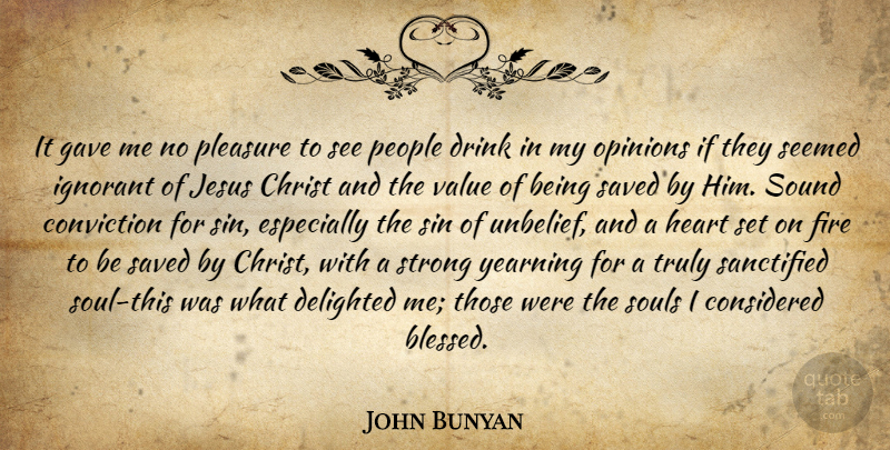 John Bunyan Quote About Jesus, Strong, Blessed: It Gave Me No Pleasure...