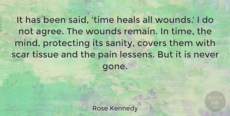 Rose Kennedy Quote About Time, Pain, Get Well: It Has Been Said Time...