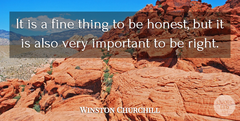 Winston Churchill Quote About Inspiring, Honesty, Truth: It Is A Fine Thing...