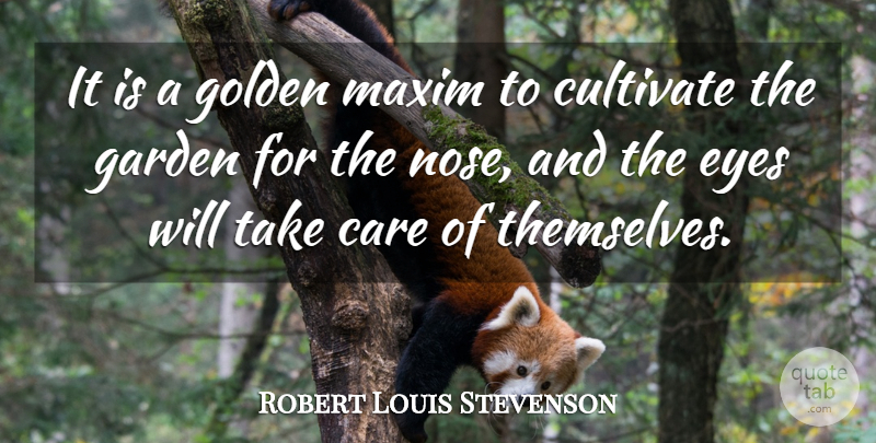 Robert Louis Stevenson Quote About Beauty, Nature, Eye: It Is A Golden Maxim...